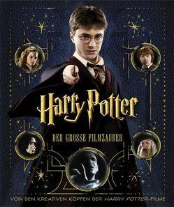 Harry Potter: Der große Filmzauber (Erweiterte Neuausgabe) von Sibley,  Brian