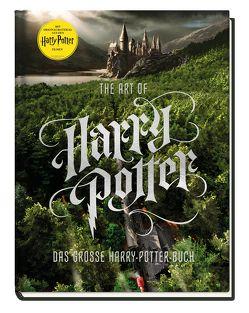 Harry Potter: The Art of Harry Potter – Das große Harry-Potter-Buch von Hoffart,  Nicole, Knesl,  Barbara, Rauch,  Eva-Regine, Sumerak,  Marc