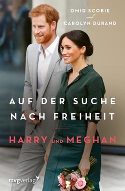 Harry und Meghan: Auf der Suche nach Freiheit von Durand,  Carolyn, Romoschan,  Ingeborg, Scobie,  Omid