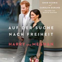 Harry und Meghan: Auf der Suche nach Freiheit von Durand,  Carolyn, Romoschan,  Ingeborg, Scobie,  Omid, Wascher,  Svantje
