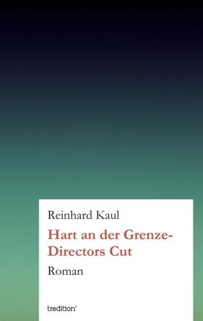 Hart an der Grenze von Kaul,  Reinhard