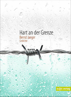 Hart an der Grenze von Jaeger,  Bernd, Mirshekari,  Tarlan
