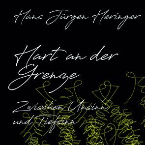 Hart an der Grenze von Heringer,  Hans-Jürgen