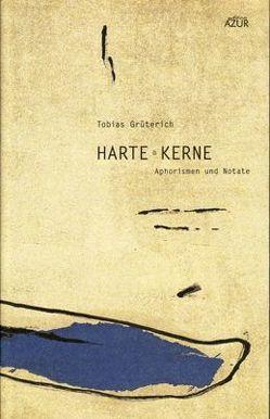 Harte Kerne von Grüterich,  Tobias, Pfannenschmidt,  Helge