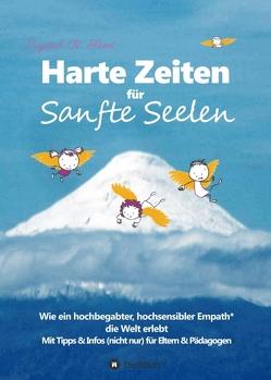 Harte Zeiten für Sanfte Seelen von Bektöre,  Pinar, Seed,  Crystal R.