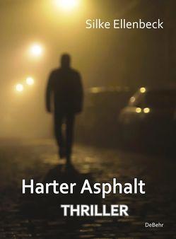 Harter Asphalt – Thriller von Ellenbeck,  Silke