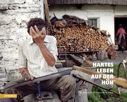 Hartes Leben auf der Höh' von Grüner,  Gabriel, Kerstgens,  Michael, Leiter,  Johann