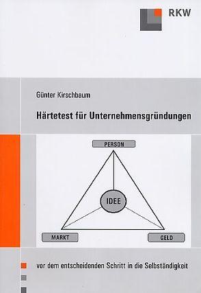Härtetest für Unternehmensgründungen von Kirschbaum,  Günter