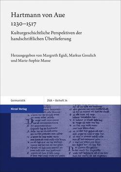 Hartmann von Aue 1230–1517 von Egidi,  Margreth, Greulich,  Markus, Masse,  Marie-Sophie