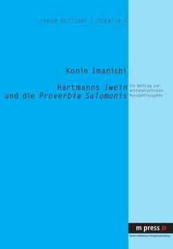 Hartmanns Iwein und die Proverbia Salomonis von Imanishi,  Konin