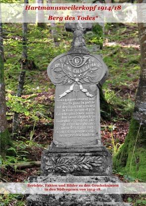 Hartmannsweilerkopf 1914/18 – Berg des Todes von Bussat,  Detlef