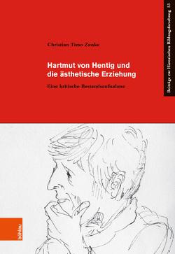Hartmut von Hentig und die ästhetische Erziehung von Zenke,  Christian Timo