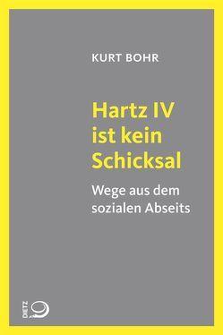 Hartz IV ist kein Schicksal von Bohr,  Kurt