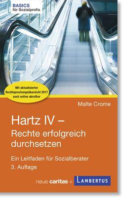 Hartz IV – Rechte erfolgreich durchsetzen von Crome,  Malte