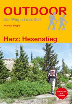 Harz: Hexenstieg von Happe,  Andreas, Stein,  Conrad