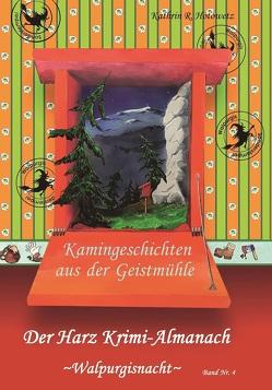 Harz Krimi-Almanach Bd. 4 ~Walpurgis~ von Hotowetz,  Kathrin R., Packebusch,  Katrin, Steinbach,  A.