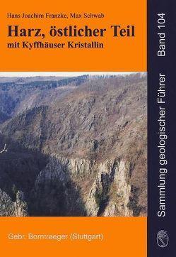 Harz, östlicher Teil mit Kyffhäuser Kristallin von Franzke,  Hans Joachim, Schwab,  Max