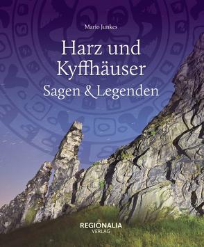 Harz und Kyffhäuser – Sagen und Legenden von Junkes,  Mario