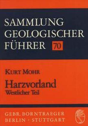 Harzvorland – Westlicher Teil von Mohr,  Kurt