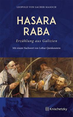 Hasara Raba. Erzählung aus Galizien von Quinkenstein,  Lothar, Sacher-Masoch,  Leopold von