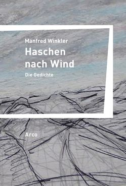 Haschen nach Wind von Winkler,  Manfred