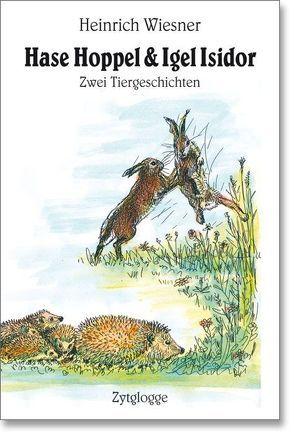 Hase Hoppel & Igel Isidor von Wiesner,  Heinrich