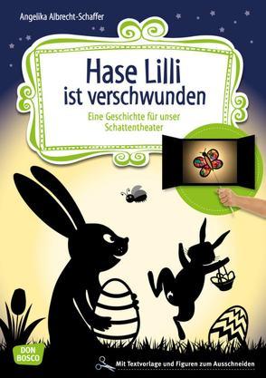 Hase Lilli ist verschwunden von Albrecht-Schaffer,  Angelika