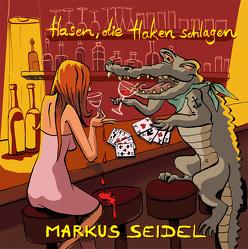 Hasen, die Haken schlagen von Seidel,  Markus