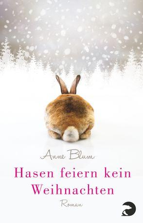 Hasen feiern kein Weihnachten von Blum,  Anne