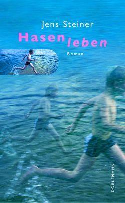 Hasenleben von Steiner,  Jens