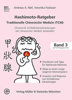 Hashimoto-Ratgeber Traditionelle Chinesische Medizin von Haslauer,  Veronika, Noll,  Andreas