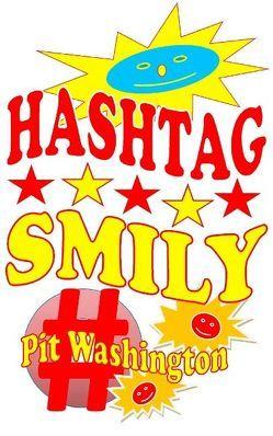 Hashtag Smily von Washington,  Pit