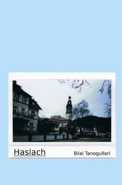 Haslach von Tanogullari,  Bilal