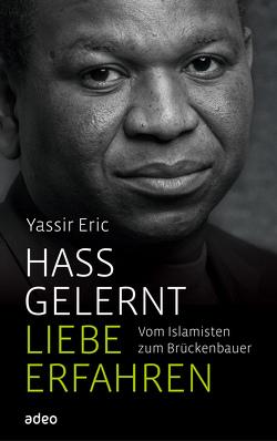 Hass gelernt, Liebe erfahren von Eric,  Yassir