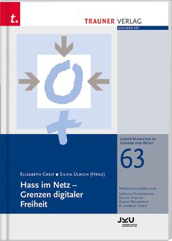 Hass im Netz – Grenzen digitaler Freiheit, Linzer Schriften zu Gender und Recht, Band 63 von Greif, Ulrich