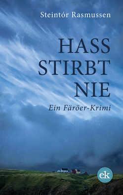 Hass stirbt nie von Rasmussen,  Steintór, Schürholz,  Martin