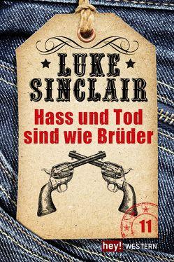 Hass und Tod sind wie Brüder von Sinclair,  Luke