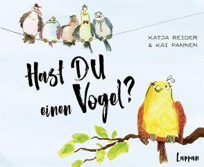 Hast DU einen Vogel? von Pannen,  Kai, Reider,  Katja
