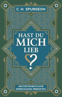 Hast du mich lieb? von Binder,  Lucian, Bühne,  Wolfgang, Spurgeon,  Charles H