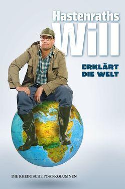 Hastenraths Will erklärt die Welt von Hastenrath,  Wilhelm, Macharski,  Christian