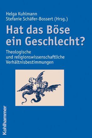Hat das Böse ein Geschlecht? von Kuhlmann,  Helga, Schäfer-Bossert,  Stefanie