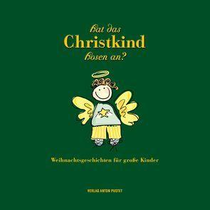 Hat das Christkind Hosen an? von Brunner,  Barbara, Kleibel,  Caroline