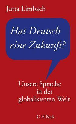 Hat Deutsch eine Zukunft? von Limbach,  Jutta
