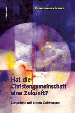 Hat die Christengemeinschaft eine Zukunft? von Emendörfer,  Veronika, Weirauch,  Wolfgang