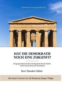 Hat die Demokratie noch eine Zukunft? von Oehler,  Kurt Theodor