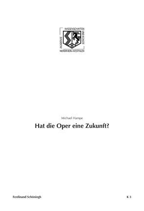 Hat die Oper eine Zukunft? von Hampe,  Michael, Haneklaus,  Birgitt
