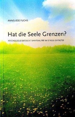 Hat die Seele Grenzen? von Engelmann,  Karl, Fuchs,  Anneliese
