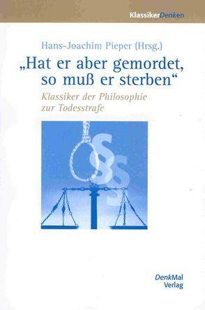 Hat er aber gemordet, so muss er sterben von Pieper,  Hans Joachim
