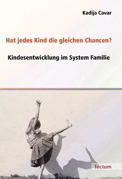 Hat jedes Kind die gleichen Chancen? von Cavar,  Kadija