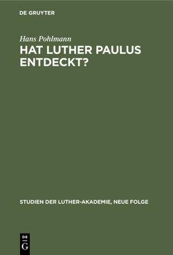 Hat Luther Paulus Entdeckt? von Pohlmann,  Hans